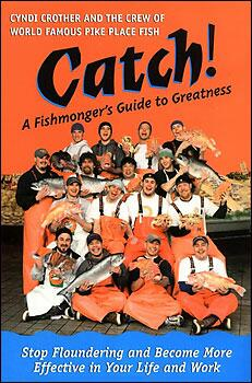Transform yourself from 'ordinary' to 'great'. Read CATCH! - A Fishmongers Guide to Greatness. Stop floundering and become more effective in your life and work.