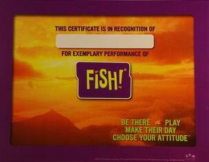 Recognize and appreciative with beautiful certificates: The FISH! Certificates supports the four FISH! practices and comes in 5 different cool designs.