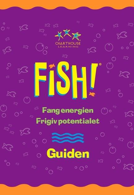 Pick the danish version of the best guide in the world when you face a FISH! presentation.