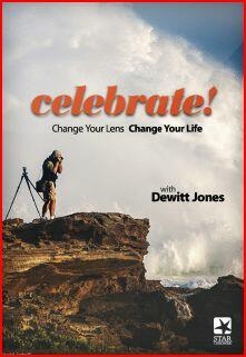 'Celebrate! Change Your Lens, Change Your Life' with Dewitt Jones.