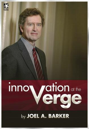 Innovation at the Verge: Joel Barker: The future is something we create. Not something we are exposed to.