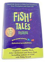 FISH! TALES is about putting the FISH! philosophy into PLAY in 12 weeks. How about that?