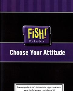 Choose your attitude and help your employees to choose their attitutude.