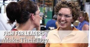 FISH! for Leaders: Make Their Day