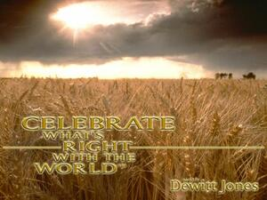 Celebrate What's Right With the World with Dewitt Jones